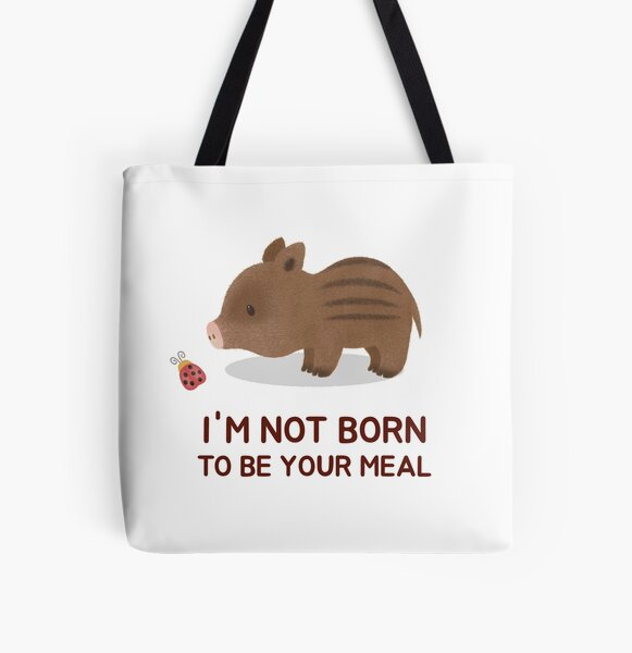 I'm Not Born To Be Your Meal Cute Vegan Boar All Over Print Tote Bag