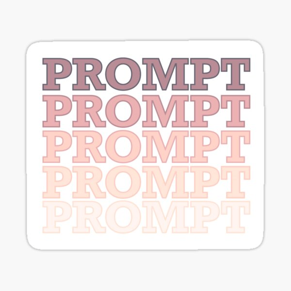 Prompt Fading Sticker