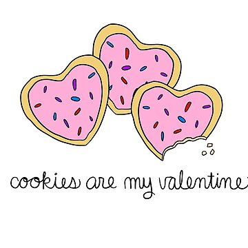 Cookies Are My Valentine by cozyreverie