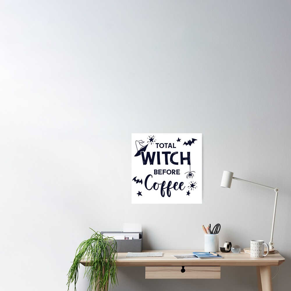 Total Witch Before Coffee | Halloween Word Art Poster