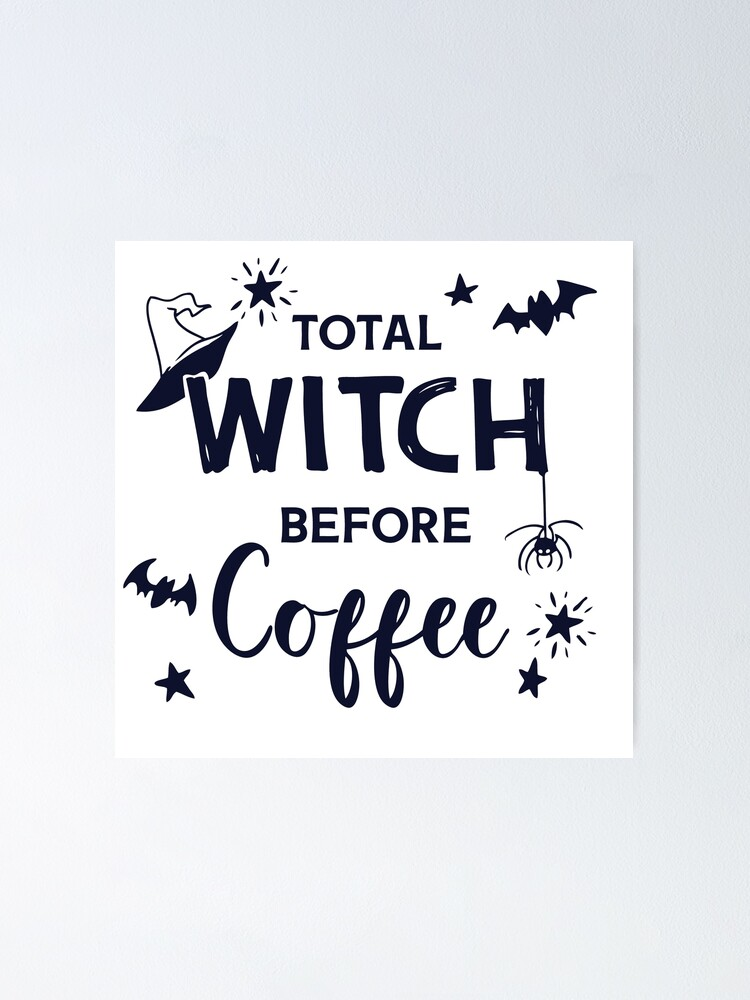 Alternate view of Total Witch Before Coffee | Halloween Word Art Poster