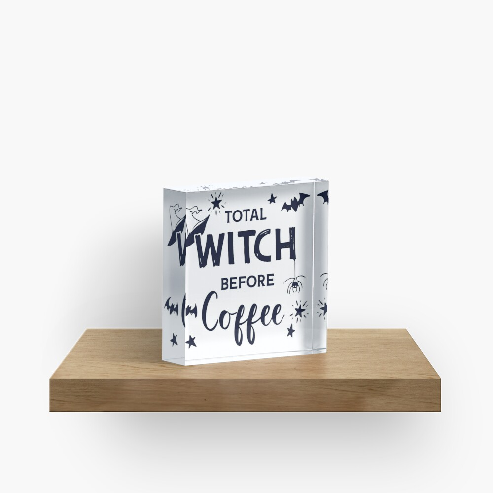 Total Witch Before Coffee | Halloween Word Art Acrylic Block