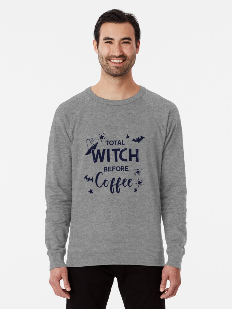 Alternate view of Total Witch Before Coffee | Halloween Word Art Lightweight Sweatshirt