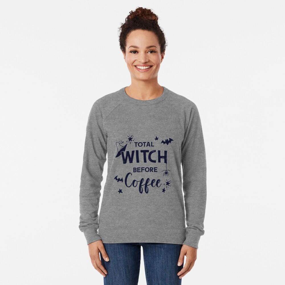 Total Witch Before Coffee   Halloween Word Art Lightweight Sweatshirt