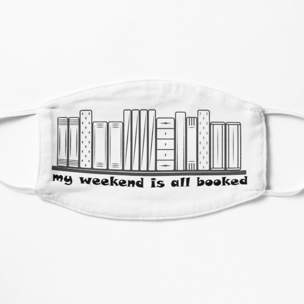 sorry my weekend is all booked classic  T-shirt Mask