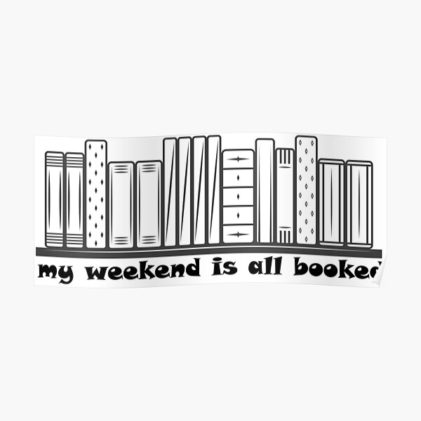 sorry my weekend is all booked classic  T-shirt Poster