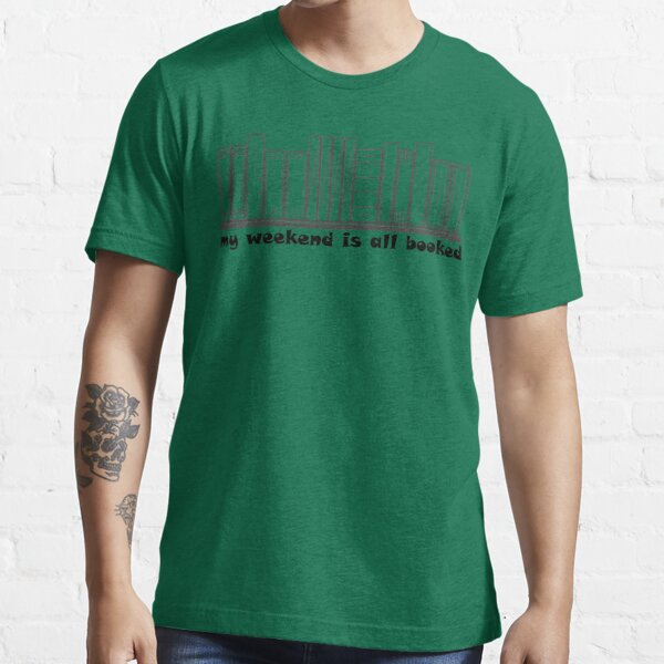 sorry my weekend is all booked classic  T-shirt Essential T-Shirt