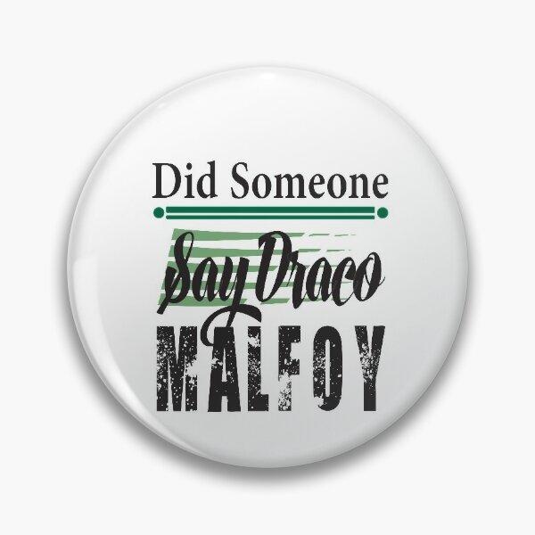 Did Someone Say Draco Malfoy Pin