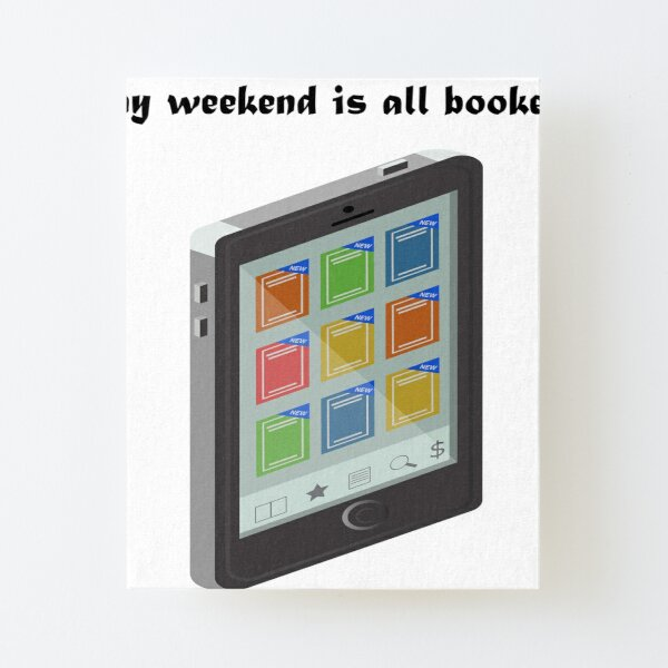 sorry my weekend is all booked classic t-shirt Canvas Mounted Print
