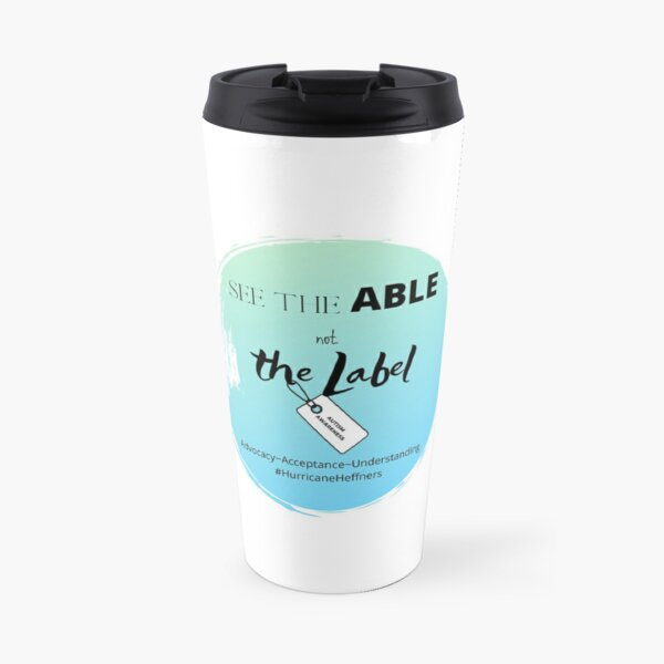 See the Able NOT the Label Travel Mug