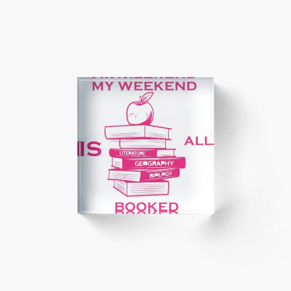 sorry my weekend is all booked t-shirt Acrylic Block