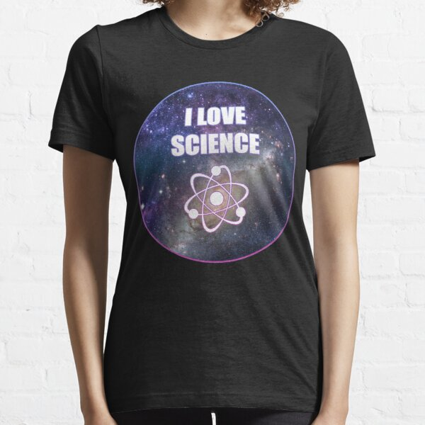 I Love Science - Space, cosmos, Universe Essential T-Shirt