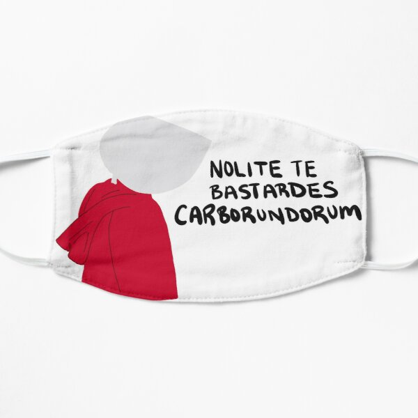 Handmaid's Tale Nolite Te Bastardes Carborundorum Flat Mask