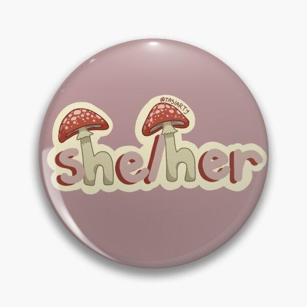 She/Her Mushroom Pronoun Stickers/Pins/Mask Pin