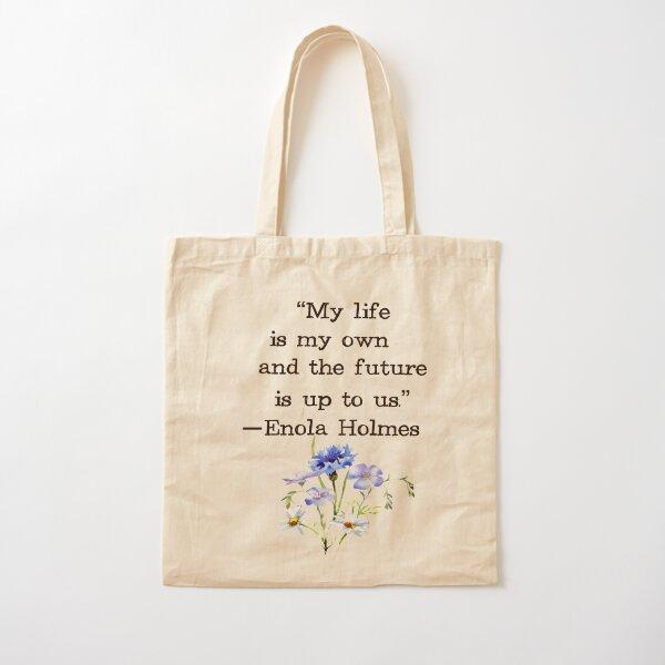 Ma vie est la mienne et l'avenir nous appartient Citation d'Enola Holmes Tote bag classique
