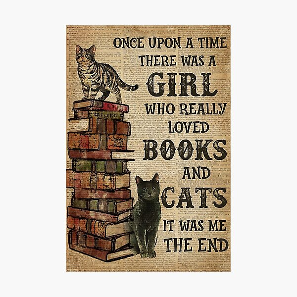 Once Upon A time there was a girl who really loved cats quote Photographic Print