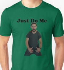 Just Do Me Unisex T-Shirt
