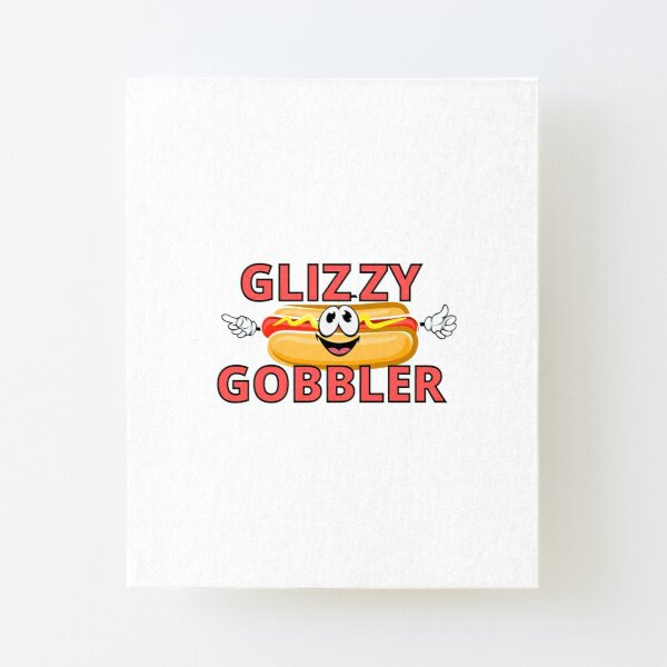Glizzy Gobbler Wall Art | Redbubble