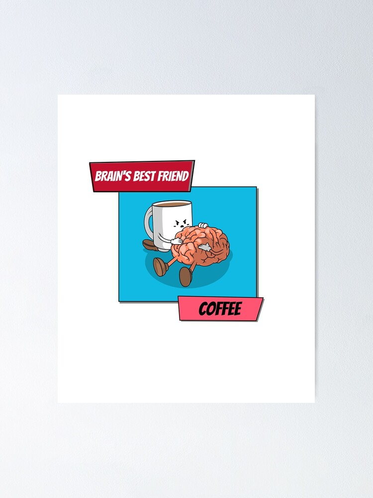 Alternate view of Brain And Coffee Design Poster