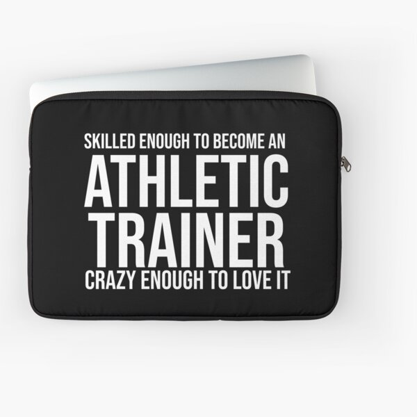 Skilled Enough To Become An Athletic Trainer  Laptop Sleeve