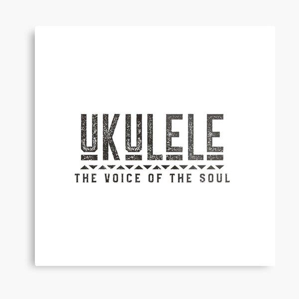 Ukulele The Voice Of The Soul Ukulele Design For Ukulele Lovers Ukulele Metal Print