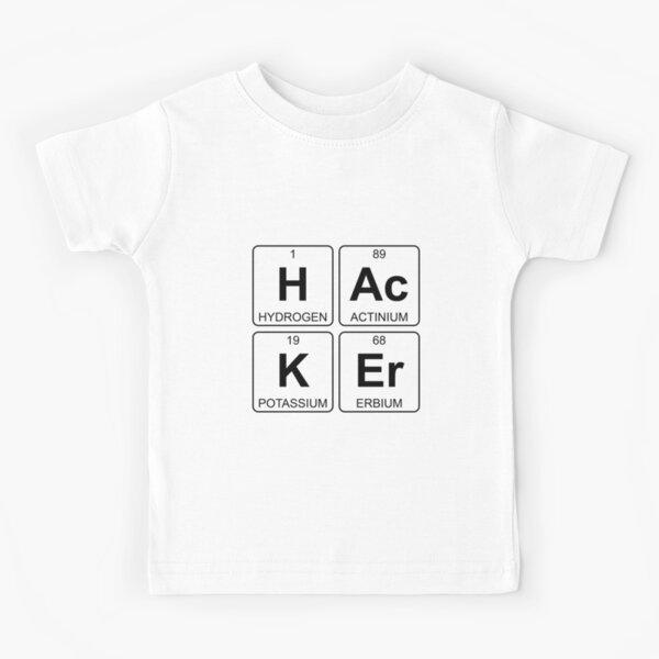 H Ac K Er - Hacker - Periodic Table - Chemistry Kids T-Shirt