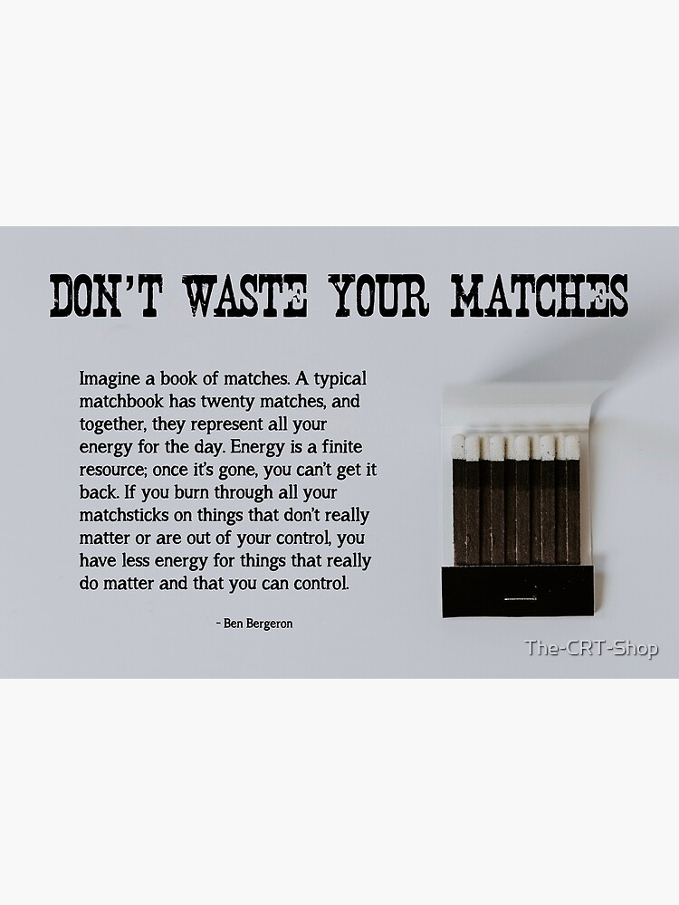 Don't Waste Your Matches - 1 by The-CRT-Shop