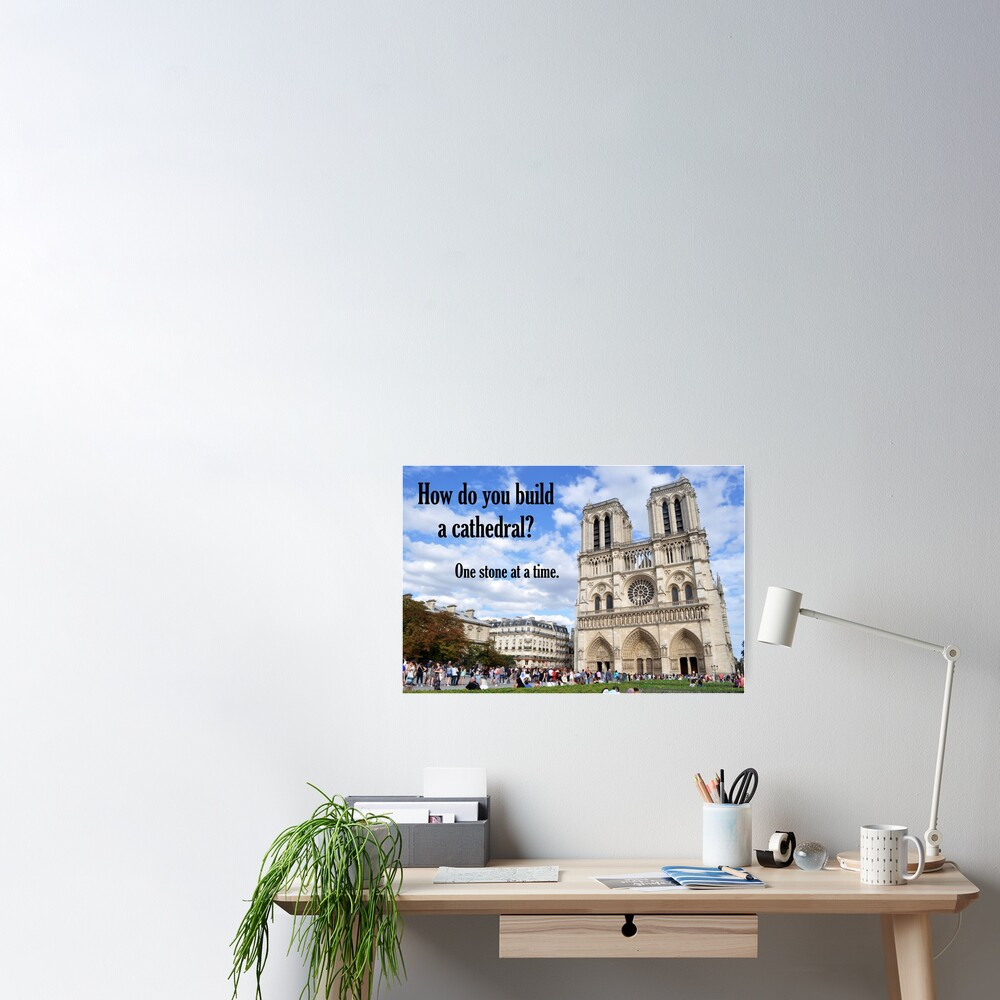 How Do You Build a Cathedral? - 1 Poster