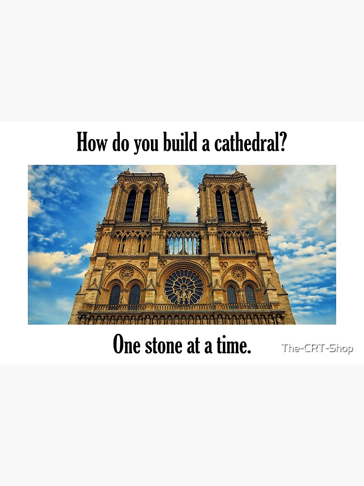 How Do You Build a Cathedral? - 2 by The-CRT-Shop