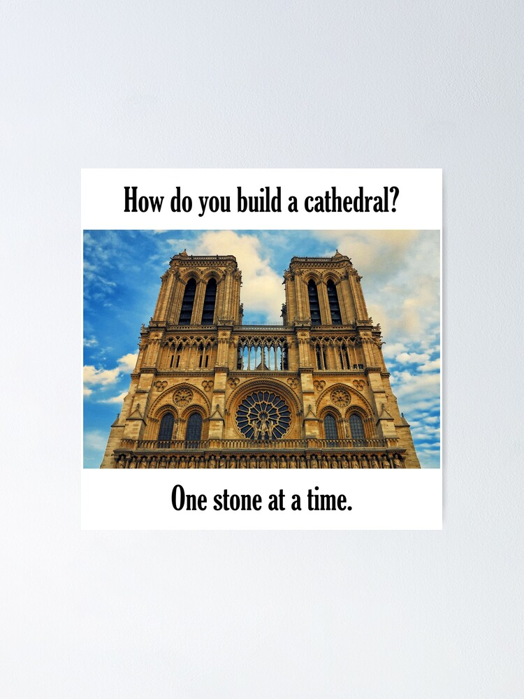 Alternate view of How Do You Build a Cathedral? - 3 Poster