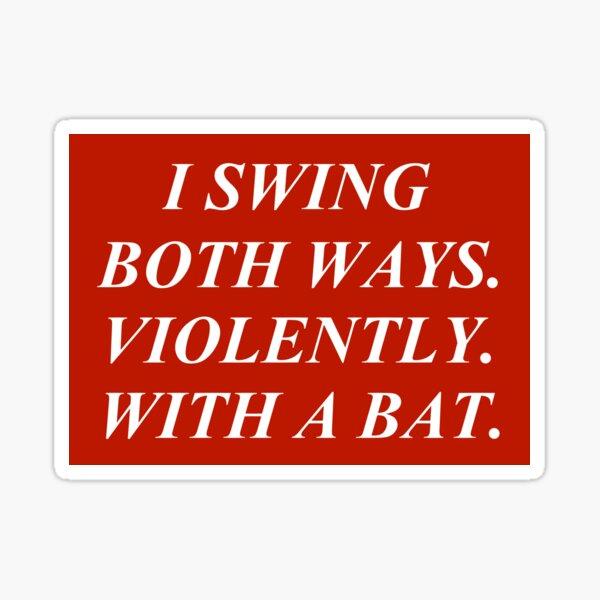 swinging both ways Sticker