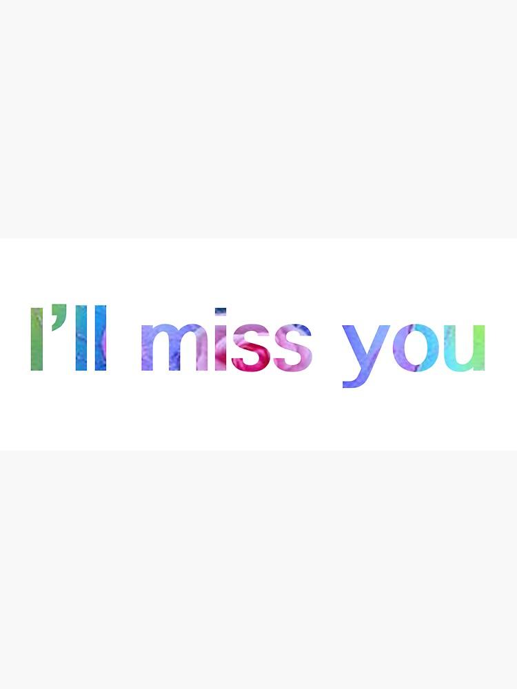Werde vermissen ich text dich Vermissen: Sprüche,
