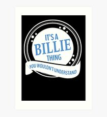It's a Billie thing  Art Print