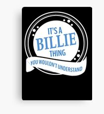 It's a Billie thing  Canvas Print