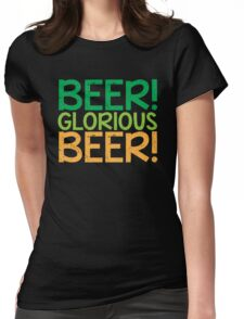 BEER GLORIOUS BEER! Womens Fitted T-Shirt