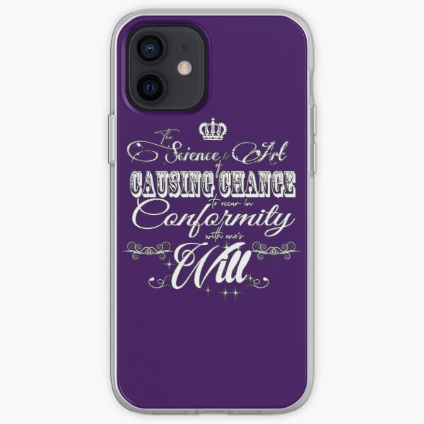 The Science and Art of causing Change to occur in conformity with one's Will. iPhone Soft Case