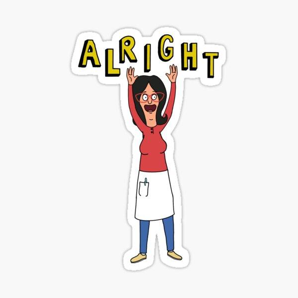 "Linda from Bob's Burgers ""Alright"" Sticker"