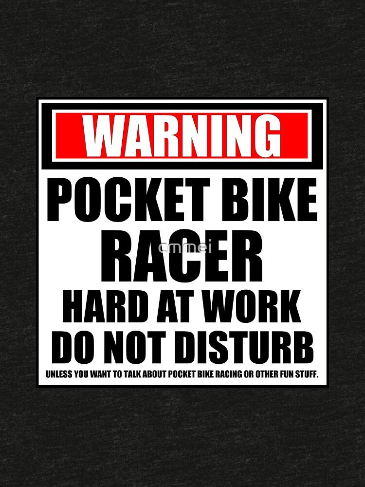 Warning Pocket Bike Racer Hard At Work Do Not Disturb by cmmei