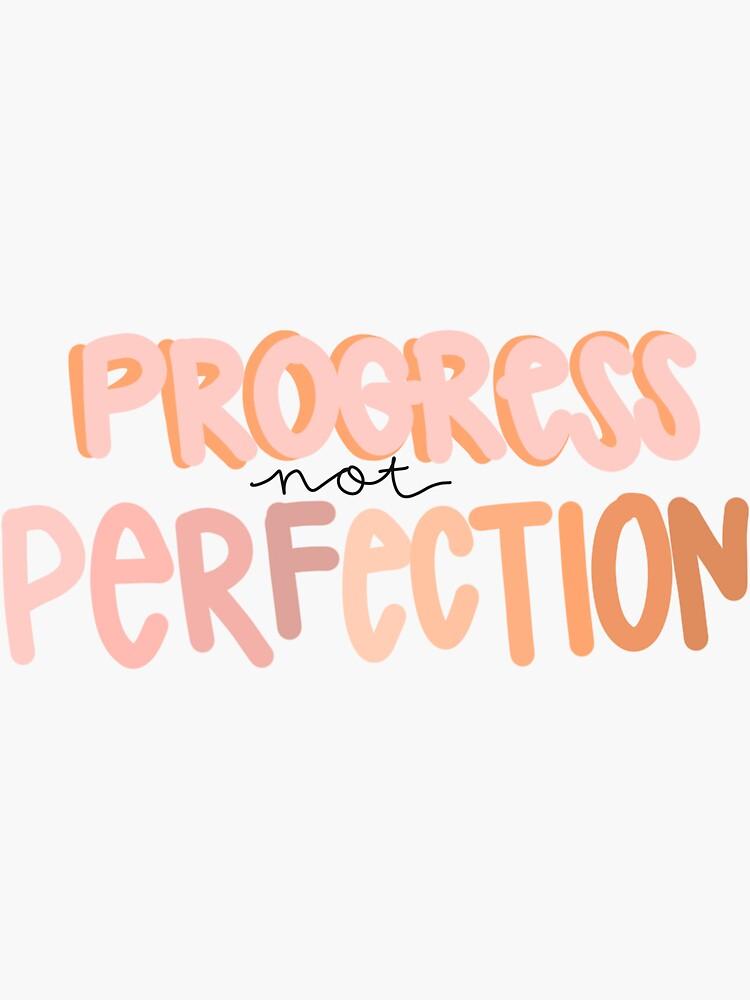 Progress not Perfection by katiekimiko