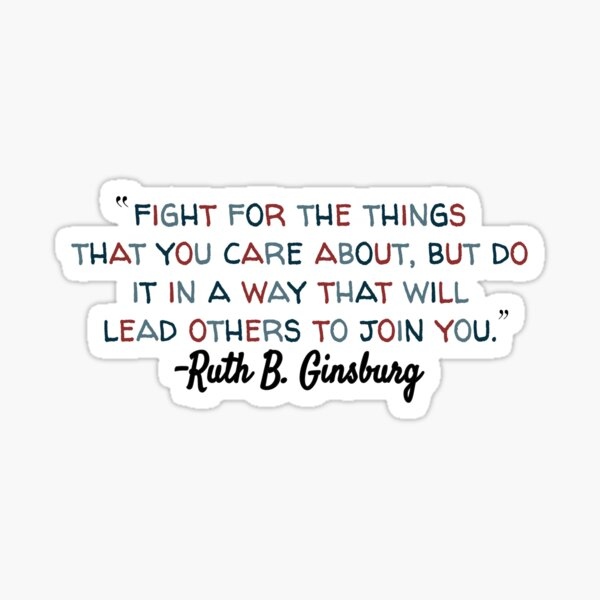 ruth bader ginsburg quote with color Sticker