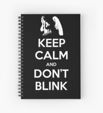 KEEP CALM and Don't Blink Spiral Notebook