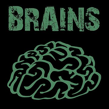 BRAINS by Zombie Ghetto by ZombieGhetto