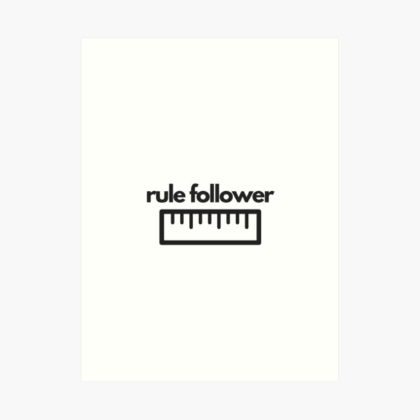 Rule Follower Art Print