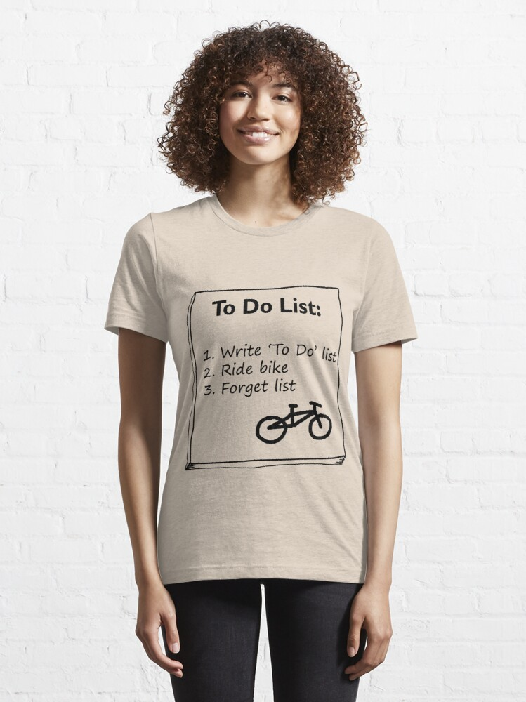 Alternate view of Cycling 'To Do' List :) Essential T-Shirt