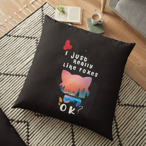 Funny Fox T-Shirt I Just Really Like Foxes Ok animal lovers gift Education shirt Floor Pillow