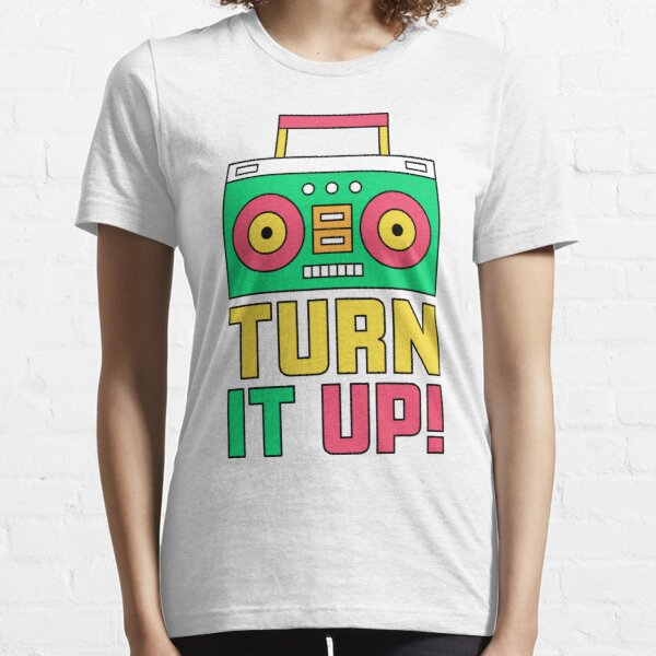 Turn It Up Essential T-Shirt