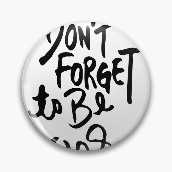 Brush Hand Lettered  Don't Forget to be Awesome Quote for Feminist Girl Power  Pin