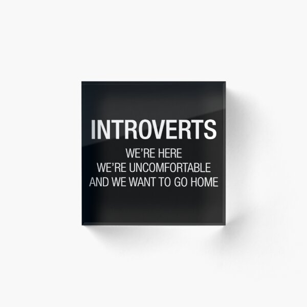 INTROVERTS Acrylic Block