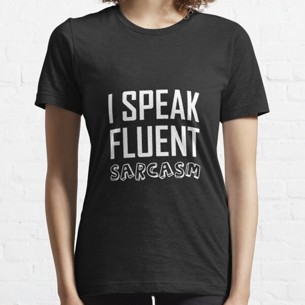 I speak fluent sarcasm typography design  Essential T-Shirt