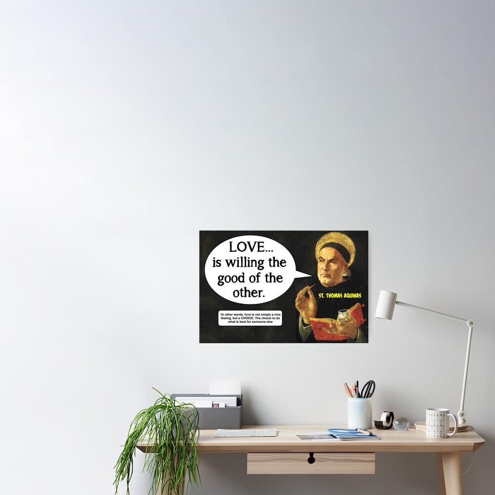 The True Definition of Love - Thomas Aquinas Poster